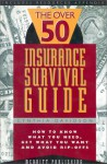 The Over 50 Insurance Survival Guide: How to Know What You Need, Get What You Want and Avoid Rip-Offs First Edition - Cynthia Davidson
