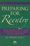 Preparing for Reentry: A Guide for Lawyers Returning to Work - M. Diane Vogt
