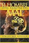 El Hombre, ?Una Maqina del Mal? - Samuel Heredia, Caribe/Betania Editores