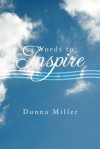 Words to Inspire - Donna Miller