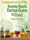 Jeanne Rose's Herbal GD to Food - Jeanne Rose