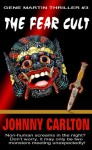 THE FEAR CULT (A Gene Martin Thriller Book 3) - Johnny Carlton