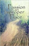 Passion in an Improper Place - Glenn Alan Cheney