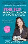 Pink Slip to Product Launch in a Weak Economy: Small Business Advice from a High School Dropout Who Landed Her Sweets on Retail Store Shelves-and How You Can Too - Vivian Tenorio, Tory Johnson