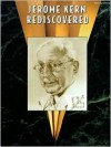 Jerome Kern Rediscovered: Piano/Vocal/Chords - Jerome Kern