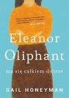 Eleanor Oliphant ma się całkiem dobrze - Gail Honeyman