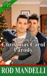 A Modern Gay Christmas Carol Parody - Rod Mandelli