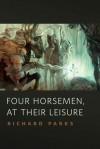 Four Horsemen, at Their Leisure - Richard Parks