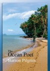 The Ocean Poet - Barron Pilgrim
