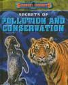Secrets of Pollution and Conservation - Andrew Solway