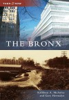 The Bronx (Then and Now) (Then & Now (Arcadia)) - Kathleen A. McAuley, Gary Hermalyn