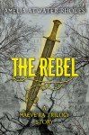The Rebel - Amelia Atwater-Rhodes