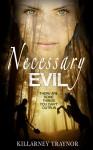 Necessary Evil - Killarney Traynor