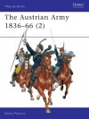 The Austrian Army 1836-1866 (2): Cavalry - Darko Pavlović