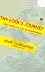 The Fool's Journey: USING TAROT AS A TOOL TO ENLIGHTENMENT (THE SYSTEM) - Mark Ty-Wharton, Sara Clay