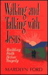 Walking & Talking with Jesus: Building Faith Before Tragedy - Marolyn Ford, Mark Carlson