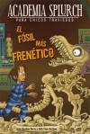 El fósil más frenético (Academia Splurch, #3) - Julie Berry, Sally Gardner, Miguel Trujillo