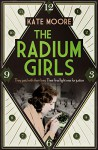 The Radium Girls: They Paid with Their Lives. The Final Fight Was for Justice. - Kate Moore