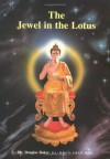 The Jewel In The Lotus (Seven Pillars Of Ancient Wisdom) - Douglas M. Baker