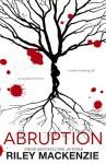 Abruption - Riley Mackenzie, Lori Sabin