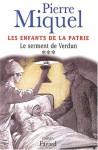 Les Enfants de la patrie : Le Serment de Verdun (3) - Pierre Miquel