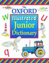 The Oxford Illustrated Junior Dictionary - Rosemary Sansome, Dee Reid, Alan Spooner, Rosemary Sansome, Dee Reid, Alan Spooner, Barry Rowe