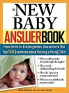 The New Baby Answer Book: From Birth to Kindergarten, Answers to the Top 150 Questions about Raising a Young Child - Robin Goldstein