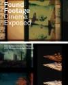 Found Footage: Cinema Exposed - Jaap Guldemond, Marente Bloemheuvel, Giovanna Fossati