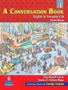 A Conversation Book 1: English in Everyday Life Student Book with Audio CD - Tina Kasloff Carver