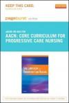 Core Curriculum for Progressive Care Nursing - American Association of Critical-Care Nurses
