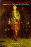 The Road To Culloden Moor: Bonnie Prince Charlie And The '45 Rebellion - Diana Preston