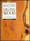 Woodworker's Guide to Selecting and Milling Wood - Charles R. Self