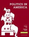 Politics in America, 2012 Election Edition, Books a la Carte Edition - Thomas R. Dye, Ronald Keith Gaddie