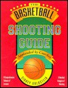 The Basketball Shooting Guide 2nd Edition (Nitty-Gritty Basketball Series) (Nitty-Gritty Basketball) - Sidney Goldstein
