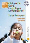 Btec First Childrens Care, Learning And Development: Tutor Resource - Sandy Green, Sue Kellas