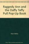 Raggedy Ann and the daffy taffy pull - Dean Walley