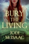 Bury the Living (The Revolutionary Series Book 1) - Jodi McIsaac