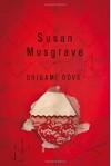 Origami Dove - Susan Musgrave