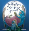 The Full Moon at the Napping House - Audrey Wood, Don Wood