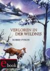 Verloren in der Wildnis (German Edition) - Bobbie Pyron, Gerda Bean