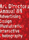 The Art Directors Annual 88: Advertising Design Illustration Interactive Photography - Art Directors Club, Ami Brophy