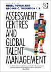 Assessment Centres and Global Talent Management - Nigel Povah, George C. Thornton III