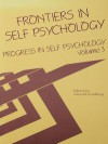 Progress in Self Psychology, V. 3: Frontiers in Self Psychology - Arnold Goldberg