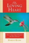 The Loving Heart - Harold Klemp, Patrick Carroll, Joan Klemp, Anthony Moore, John Kulick