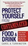 Protect Yourself from Contaminated Food & Drink - Carol Turkington