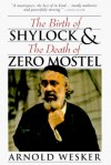 The Birth of Shylock and the Death of Zero Mostel - Arnold Wesker