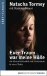 Euer Traum war meine Hölle: Als Kind misshandelt und missbraucht in einer Sekte - Natacha Tormey, Magdalena Breitenbach, Nadene Ghouri