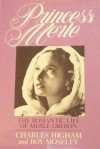 Princess Merle: The Romantic Life of Merle Oberon - Charles Higham, Roy Moseley
