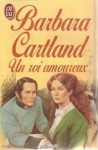 Un Roi Amoureux - Barbara Cartland