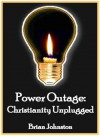 Power Outage: Christianity Unplugged (Search for Truth Series) - Brian Johnston, Hayes Press